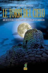 "Danilo Scintu ""Le torri del cielo"". autori sardi - sardegna misteriosa archeologia"